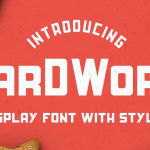 free font Hardwork display font with styles